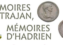 Mémoires de Trajan, mémoires d'Hadrien Colloque international et pluridisciplinaire