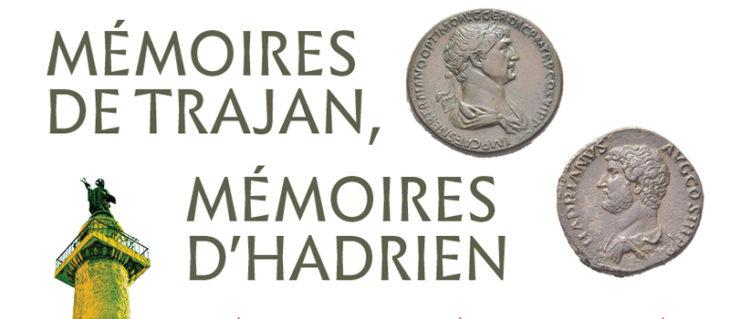 Mémoires de Trajan, mémoires d'Hadrien, Colloque international et pluridisciplinaire