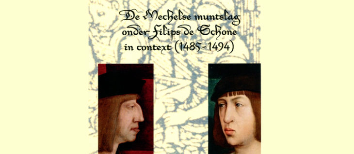 The coinage in Mechelen by Philip the Fair in context (1485-1494), by W. Geets
