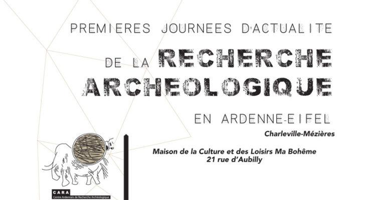 Premières Journées d'Actualité de la Recherche Archéologique en Ardenne-Eifel (26-28 octobre 2017)