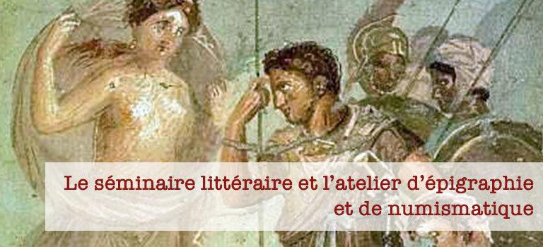 Le séminaire littéraire et l'atelier d'épigraphie et de numismatique du laboratoire de recherches HALMA-UMR 8164